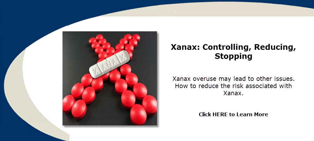 Xanax overuse may lead to other issues. How to reduce the risk associated with Xanax.